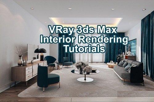 《VRay 3ds max Interior Rendering Tutorials》